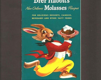 Brer Rabbit's New Orleans Molasses Recipes for Delicious Desserts, Candies, Beverages & Tasty Foods - Vintage Advertising Cookbook c. 1948