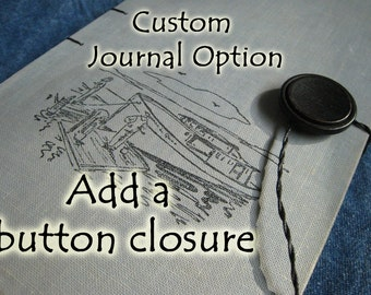 Custom Journal Option / Add a Button Closure to your Rebound Vintage Book Journal
