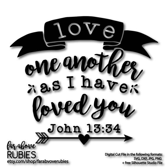 Love One Another: Love One Another As I Have Loved You John 13:34 Bible