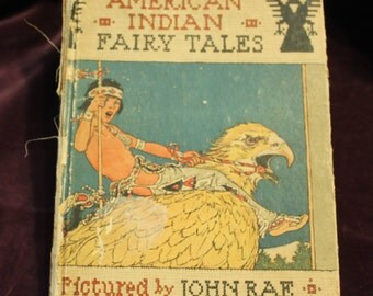 1921 American Indian Fairy Tales by W.T. Larned, Illustrated by John Rae Hardcover Book/ Volland Publishing