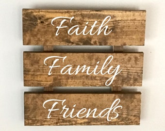 faith family friends sign, wall decor, wooden sign, reclaimed wood, farmhouse decor, wall hanging, housewarming, Mother's Day gift
