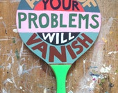 Original large painted paddle for your wall: All of your problems will vanish
