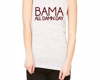 Bama All Damn Day Shirt!   Roll Tide, Alabama, SEC Football, Saban, Tuscaloosa, Crimson Tide, RTR, Clemson, Bear Byrant, Football, Southern