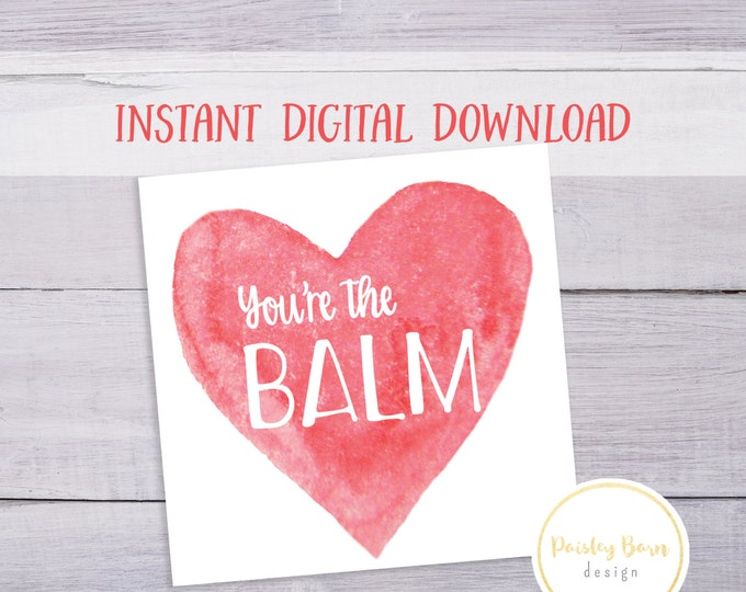 Featured listing image: You're the Balm Valentine Card   Instant Download 4x4, square, watercolor, lip balm, gift, chapstick, red, rodan+fields, skincare, chapstick