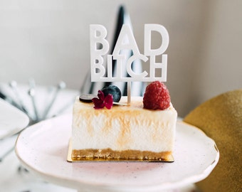 Bad Bitch, 1 CT., Mini Cake or Cupcake Topper, Laser Cut, Acrylic, Birthday Party,  Celebrate, Job Promotion, Graduation,  Bridal Shower