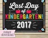 Last Day of Kindergarten Sign - Last Day of School Printable - Kindergarten Graduation Sign - Photo Props - Chalkboard Sign Instant Download