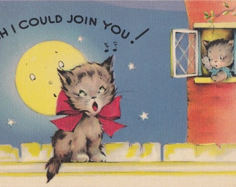 Wish I Could Join You- 1950s Vintage Postcard- Tomcat Crooning- Moonlight- Singing Cat- Stray Cat- Art Comic- Paper Ephemera