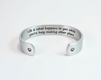 """Encouragement Gift ~ Life is what happens to you while you're busy making other plans ~ Motivational Gift / 1/2"""" hidden /secret message cuff"""
