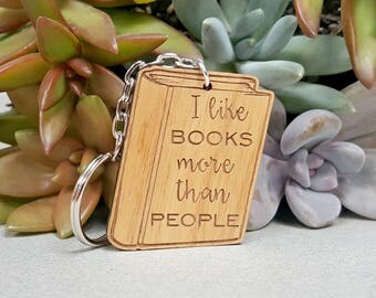 Key Chain - I Like Books More Than People - Wood Keychain - Laser Engraved