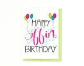 Funny Birthday Card - Happy Birthday Greeting Card - Bday Card - Happy Effin Birthday - Funny Bday Card - Balloons