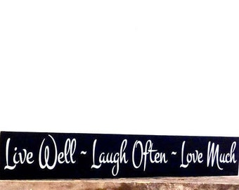 Live Well - Laugh Often - Love Much Sign  - Entryway Sign - Home Accents Wall Hanging - Housewarming Gift - Gift For Newlyweds