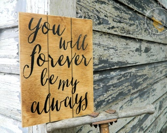 Custom Rustic Style Marriage Engagement Paneling Style Sign - Forever My Always - Choose your Colors