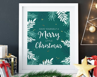 Have Yourself A Merry Little Christmas Print | Christmas Print | Holiday Decor | Gold Foil | 8x10 | 16 x 20 | Pine Bough