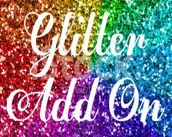 Glitter Upgrade - Add On - Vinyl Decal Stickers