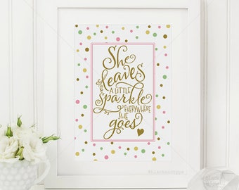 Leaves A Little Sparkle Everywhere She Goes || kate spade quote, she leaves a little sparkle, nursery art, baby gift, inspirational print,