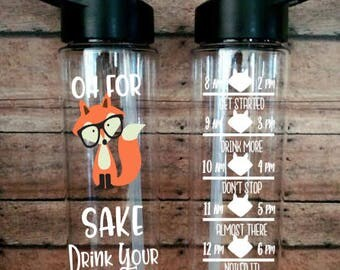 Oh For Fox Sake Drink Your Water/Water Bottle With Time Reminders 24oz (Choose your color!)