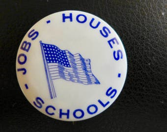 "Vintage 1960s Political Button / ""Jobs Houses Schools"" / American Flag"