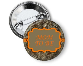 Camoflauge Baby Shower Button - Mom To Be Button - Mom To Be Pin - Camo Baby Shower - Hunting Baby Shower - Camo Mom To Be Pin - Camoflauge