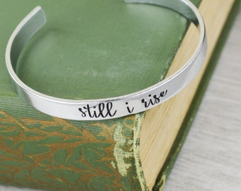Still I Rise Aluminum Brass or Copper Cuff Bracelet - Inspirational Handstamped Jewelry