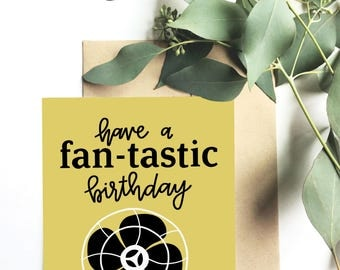 Have a fan-tastic birthday - Greeting card