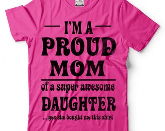 Proud mom T-Shirt Gift For Mother Funny Mom Tee Shirt