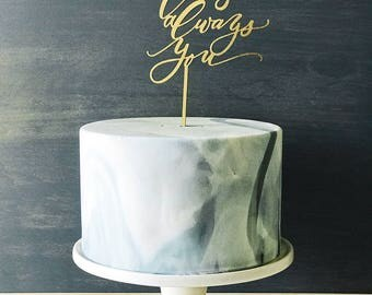 It Was Always You Wedding Cake Topper -  Laser Cut Gold - hand drawn and made of wood or acrylic