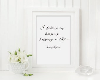 Audrey Hepburn Quote Print - I believe in Kissing Print - Quote Print - Audrey Hepburn Print - Black and White Print - Typography Print