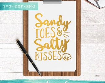 Sandy Toes and Salty Kisses SVG / Phrase SVG Cutting Files / Beach SVG Files Sayings / svg for Cricut Silhouette / Cut Files Summer Clipart