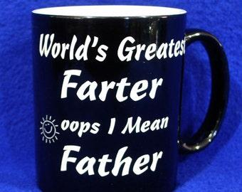 Birthday Gift For Dad ~ World's Greatest Farter ~ Christmas Gift For Dad ~ Custom Coffee Mug ~ Fun Gift For Dad ~ Gift For Men ~ Farter ~
