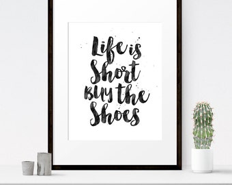Life is short buy the shoes, Typography art print, Fashion wall art, Girl art, Fashion art, Typography printable, White home decor