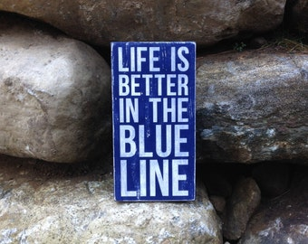 Life Is Better In The Blue Line Sign - Adirondack Decor - Cabin Decor - Mountain Decor - Lake Decor - Wood Sign - Living Room - Mudroom