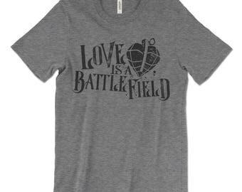 Love is a Battlefield shirt for women or men