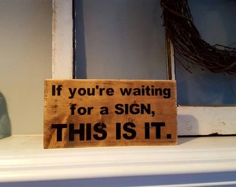 Rustic Wood Sign~Waiting Sign~Wood Sign~Funny Wood Sign~Funny Sign~Gift~Funny Gifts~Painted Sign~Home Decor~Office Sign~Funny Wood Sign~Sign