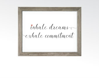 Inhale Dreams Exhale Commitment Sign - Meditation Yoga Pilates Room Decor - Zen Black Calligraphy Wall Art - INSTANT DOWNLOAD printable