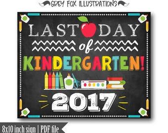 Last Day of Kindergarten Sign, Last Day of School Sign, Kindergarten Sign, Chalkboard Sign, 2017, School Photo Props, Instant Download