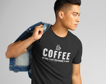 Coffee Before I start pretending to work big letter funny causal tshirt, office friday t shirt, Coffee lover Tee, caffeine addictive top