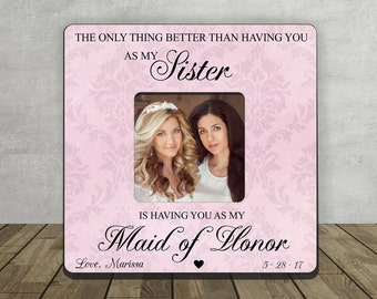 Sister Maid of Honor Gift, Gift for Maid of Honor, The only thing better than having you as my Sister is having you as my Maid of Honor