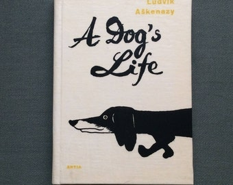 A Dog's Life: Five Stories by Ludvik Askenazy. 1963 First Edition translated from Czech. Political propaganda for children.