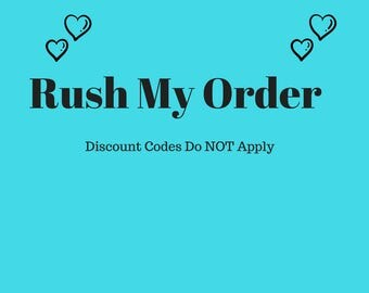 Rush My Order ( Read All Information Before Purchase), Expedited Processing, Rush My Processing Time, Rush Production Time
