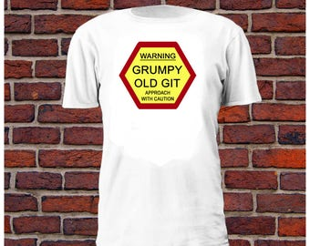 New Warning grumpy old git, approach with caution T shirt Tee tshirt