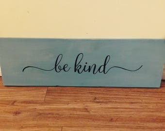 Be Kind Pine Board Sign