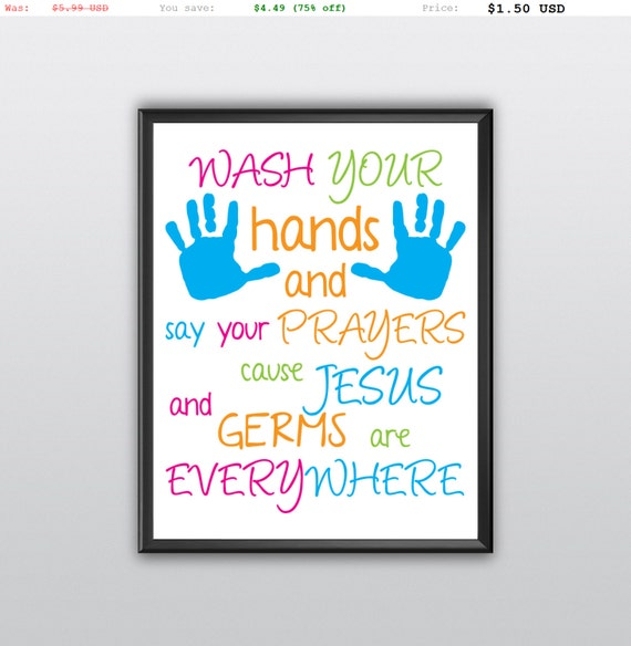 75% off Instant Download Scripture Art Bible Verse Wash Your Hands And Say Your Prayers Printable Christian Biblical Wall Art (T105)