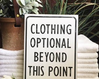 Rustic Clothing Optional Beyond This Point funny sign for your bathroom door or door to pool area  Beach sign Bath sign  Bath humor