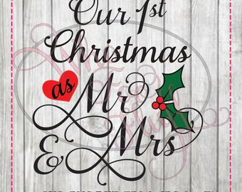 First Christmas as Mr and Mrs 1st Christmas as Mr. & Mrs. svg png jpg dxf eps cutting file cutting file heart die cut vinyl anniversary