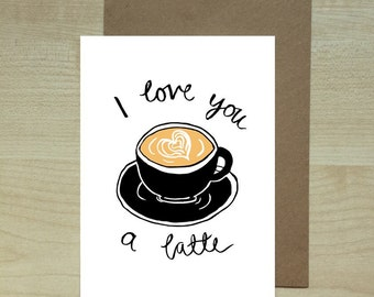 I Love You A Latte love valentines greeting card