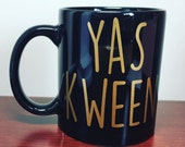 YAS QUEEN KWEEN | Funny Coffee Mug With Vinyl Design | Available In Hot Pink/Gold/White or Black Mug