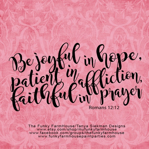 "SVG & PNG - ""Be joyful in hope, patient in affliction, faithful in prayer"""