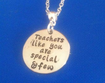 """Teachers like you are special and few"""" pendant on 18"""" silver plated necklace"""