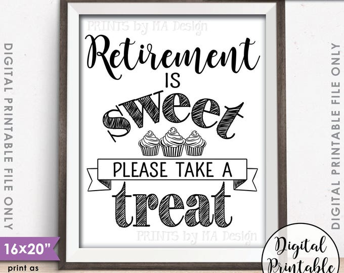 """Retirement Sign, Retirement Party Sign, Retirement is Sweet Please Take a Treat, Sweet Treat Cupcake Sign, 16x20"""" Printable Instant Download"""