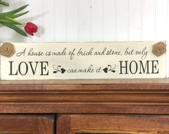 New House Sign - A House is Made of Brick and Stone - Closing Gift - Housewarming Gift - Wedding Gift - Newlywed Gift - Home Decor